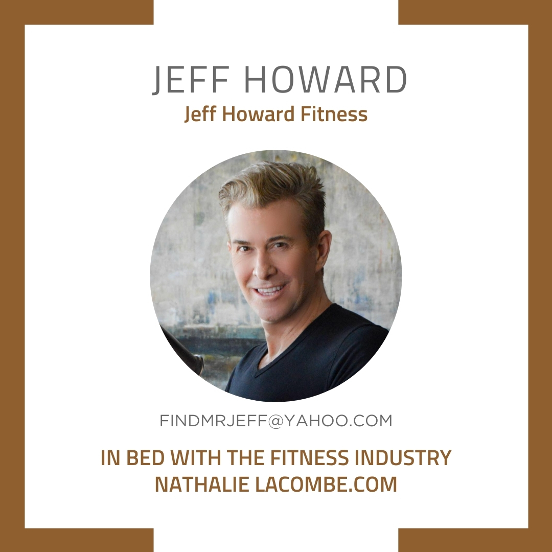 In Bed with the Fitness Industry & Jeff Howard