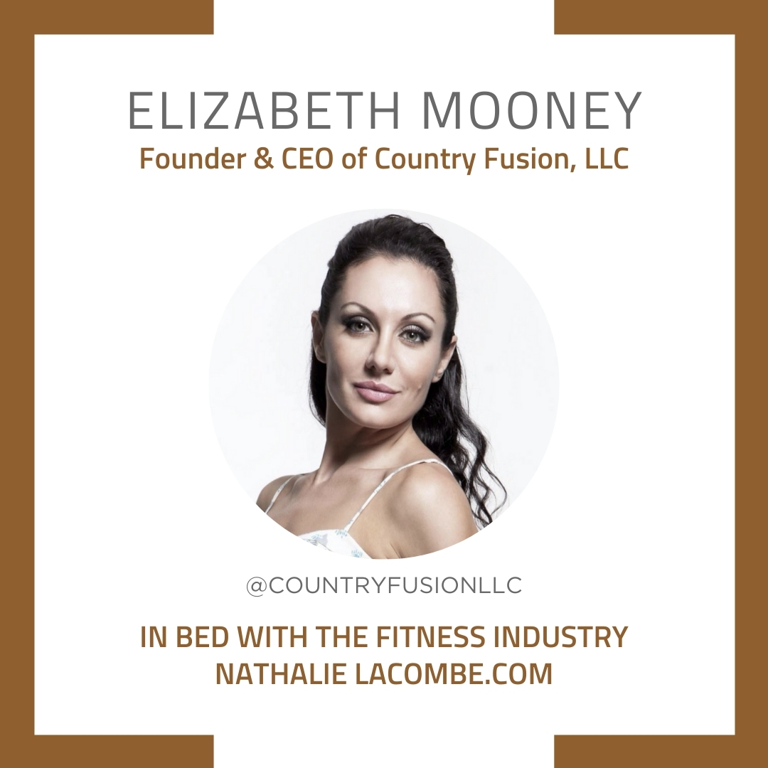 In Bed with the Fitness Industry & Elizabeth Mooney
